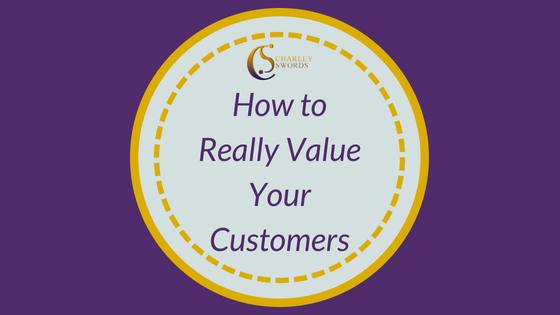 How to Really Value Your Customers