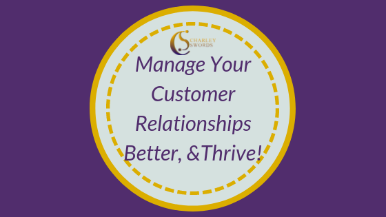 Manage Your Customer Relationships Better, and Thrive!