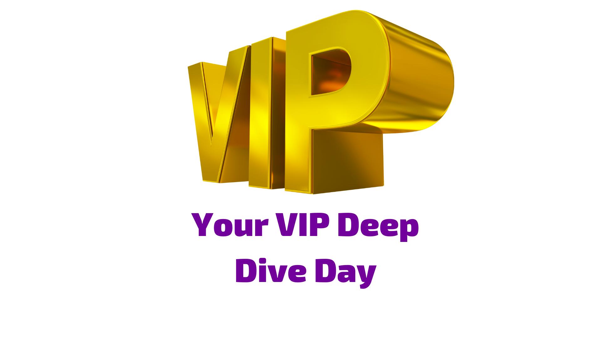 VIP Deep Dive